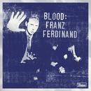 Blood: Franz Ferdinand/Franz Ferdinand