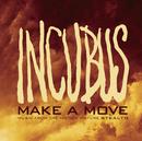Make A Move/Incubus