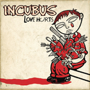 Love Hurts/Incubus
