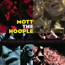 The Ballad Of Mott: A Retrospective/Mott The Hoople