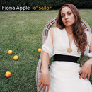 O' Sailor/Fiona Apple