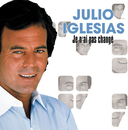 Je N'Ai Pas Changé/Julio Iglesias