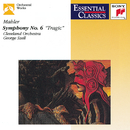 "Mahler: Symphony No. 6 in A minor, ""Tragic""/George Szell"