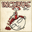 Dig/INCUBUS