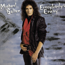 Everybody's Crazy/Michael Bolton
