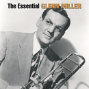 The Essential Glenn Miller/Glenn Miller