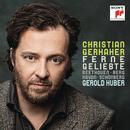 Ferne Geliebte/Christian Gerhaher