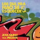 Um dia Pra Não Se Esquecer (feat. Projota) feat.Projota/Jota Quest