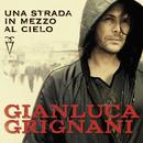 Una strada in mezzo al cielo/Gianluca Grignani