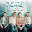 The Favorite Hymns of Fanny Crosby/Ernie Haase and Signature Sound