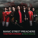 Together Stronger (C'mon Wales)/MANIC STREET PREACHERS