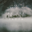 Be the Truth feat.J Rice/Marc Mysterio
