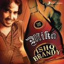 Ishq Brandy/Mika Singh
