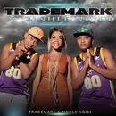 Trademark & Zinhle/Trademark & Zinhle Ngidi
