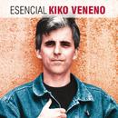 Esencial Kiko Veneno/Kiko Veneno