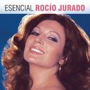 Esencial Rocio Jurado/Rocio Jurado