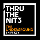 The Underground/Shift K3Y