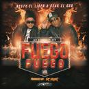 Fuego Fuego/Nesty El Lider & Osak El Oso