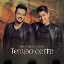 Tempo Certo/Henrique & Diego