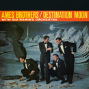 Destination Moon/The Ames Brothers