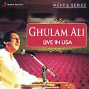 Live in USA - Mehfil Series/Ghulam Ali