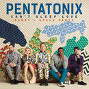 Can't Sleep Love (Danny L Harle Remix)/Pentatonix
