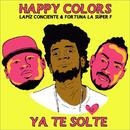 Te Solté feat.Lápiz Conciente,Fortuna La Súper F/Happy Colors