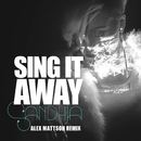 Sing It Away (Alex Mattson Remix)/Sandhja
