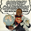 Toys With the World/Godfrey Cambridge