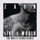 LIKE I WOULD (The White Panda Remix)/ZAYN