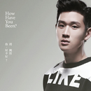 "How Have You Been? (Ending Theme Song of TVBS  Series ""Life List"")/Eric Chou"