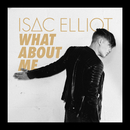 What About Me/Isac Elliot