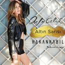 Altın Sarısı (Hakan Kabil Remix)/Ayla Celik