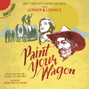 Paint Your Wagon (Encores! Cast Recording 2015)/Encores! Cast of Paint Your Wagon