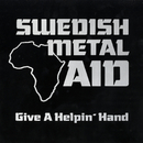 Give a Helpin' Hand feat.Joey Tempest,Robert Ernlund,Björn Lodin,Tommy Nilsson,Joakim Lundholm,Malin Ekholm/Swedish Metal Aid
