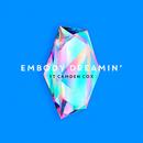Dreamin' feat.Camden Cox/Embody
