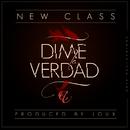 Dime la Verdad/New Class