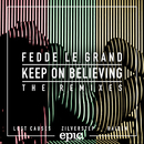 Keep On Believing (Remixes)/Fedde Le Grand