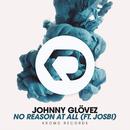 No Reason At All feat.Josbi/Johnny Glövez