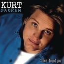 Since I Found You/Kurt Darren