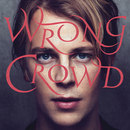 Wrong Crowd (Deluxe)/Tom Odell