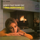 Here's That Rainy Day/The Paul Horn Quintet