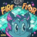 Fire To The Floor/Sezairi