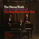 The Stone Truth/The Roy Meriwether Trio