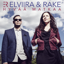 Hyvää matkaa/Elviira & Rake