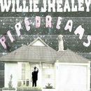 Pipedreams (2016 Version)/Willie J Healey
