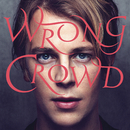 Wrong Crowd (Japan Version)/Tom Odell