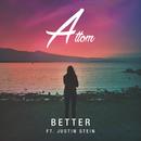 Better (Radio Edit) feat.Justin Stein/Attom