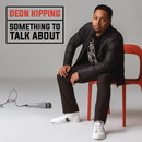 Something To Talk About/Deon Kipping