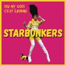 (Oh My God) C'est énorme (Radio Edit)/STARBONKERS
